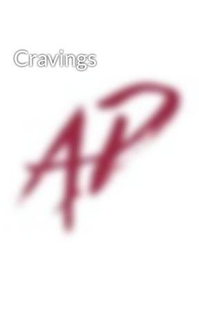 Cravings by AussiePrimal