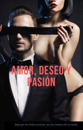 Amor, Deseo y Pasión by Karlucha1