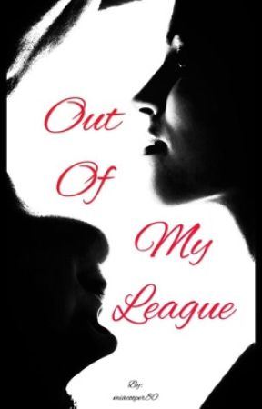 Out of My League by miacooper80