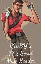 RWBY x TF2 Scout Male Reader  by Baguette_Theif