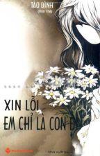 XIN LỖI EM CHỈ LÀ CON ĐĨ - TÀO ĐÌNH by VeTrang