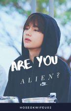 Kim Taehyung || Are You Alien? by hoseokwifeu02