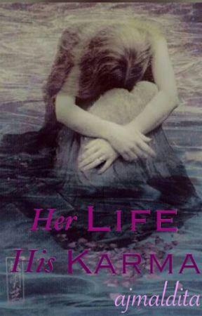 Her Life. His Karma. by ajmaldita