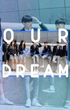 Our Dream by CharmingYouth