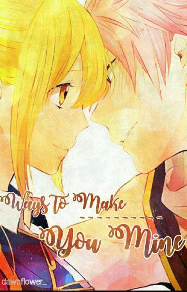 Ways To Make You Mine