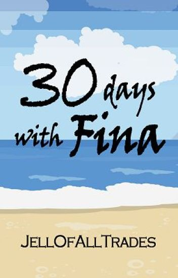 30 Days with Fina