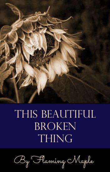 This Beautiful, Broken Thing