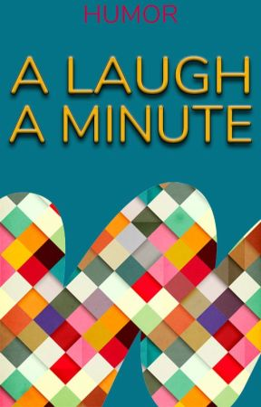 A Laugh A Minute by humor