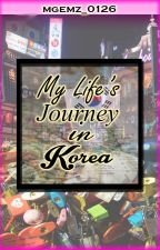 My Life's Journey in Korea [EXO FanFic] by MGemz_0126