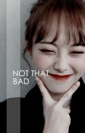 not that bad | chuuves.  by yezshen