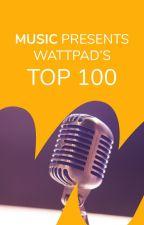 Music & Audio Presents Wattpad's Top 100 by music
