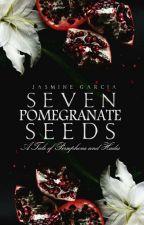 Seven Pomegranate Seeds by AuthorJasmineGarcia