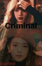 Criminal Love ♤《Lisoo》 by KimJisooutted