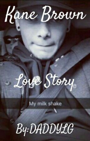 Kane Brown Love Story  by DADDYLG
