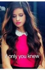 If only you knew. {camren} by demetriaswifey