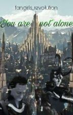 You are not alone by fangirls_revolution