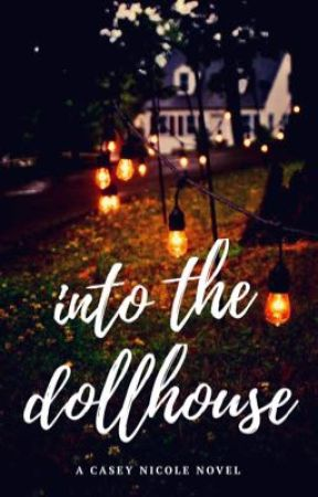 into the dollhouse by caseyxo