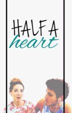 Half a heart • Zalfie [Major editing/Re-writing] by shinesharry