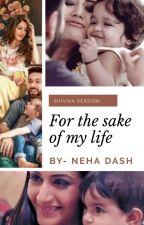 For the sake of my life by prateekdasha