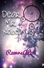Dear Mr. Nobody by RawrsALot