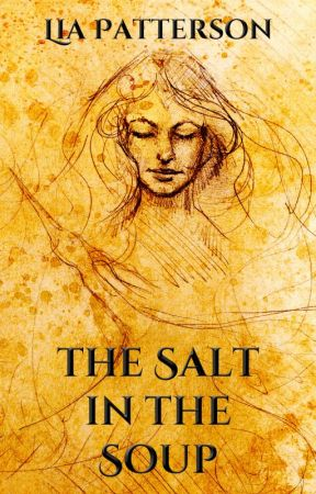 The Salt in the Soup by LiaPatterson