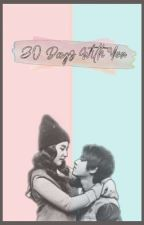 30 Day's With You by Lovepedia96