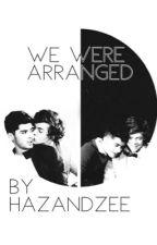 We were arranged  by HazandZee