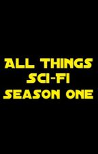 All things Sci-fi : Season One by DCstories101