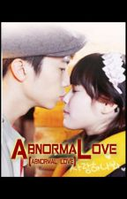 AbnormaLove (abnormal love) by SimpLeKitten