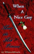 When a Nice Guy Meets the Mob Princess by WitnessAMiracle