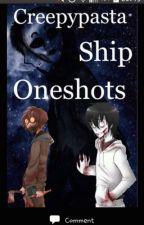 Creepypasta ship one shots by JamieJellyBeans