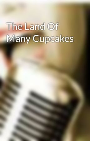 The Land Of Many Cupcakes by superluck1997