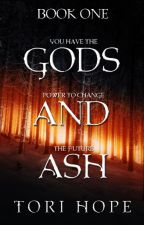 Gods and Ash by ToriHope-