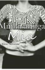 Minha amiga Mia by alinesusanne
