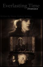 Everlasting Time (Dramione) by never_ending_writing