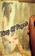 Diary of Regret (One Shot Story) by MinnieKHAT