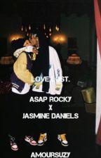 Love Lost | Jasmine Daniels x Asap Rocky love story. by amoursuzy