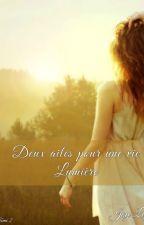 Deux ailes pour une vie, tome 2 : Lumière by LaurenJoy15