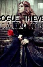 Rogue Thieves: Catch Me by Eric0903