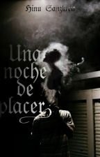 Una Noche De  Placer by GothBoy0