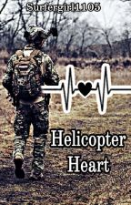 Helicopter Heart  by Surfergirl1105