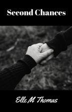Second Chances by ElleMThomas