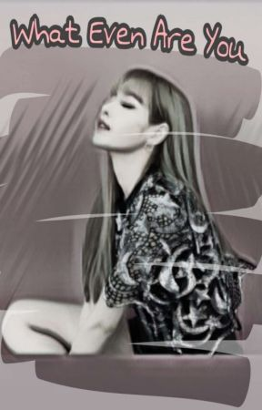 What even are you. (Jenlisa fanfiction) by Yourhumbleservant