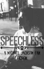 Speechless [A Michael Jackson Fan Fiction] by sIavetotherhythm