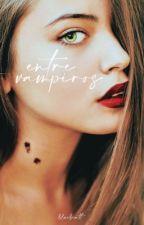Entre Vampiros  by socialxliz