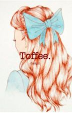 Toffee by daisyii