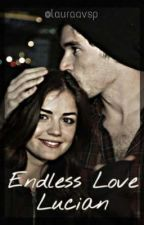 Endless Love - Lucian by lauraavsp