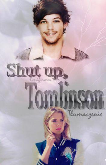 Shut up, Tomlinson - tłumaczenie ✔