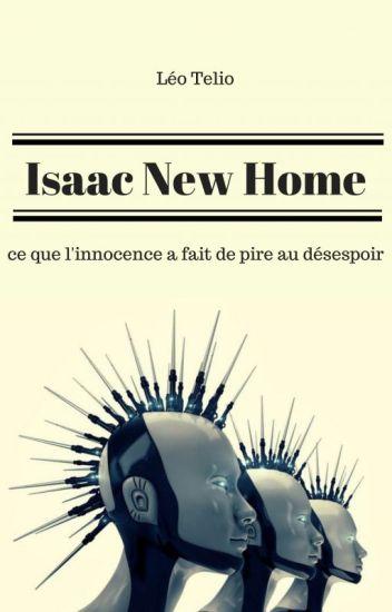 Isaac New Home - ce que l'innocence a fait de pire au désespoir.