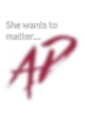 She wants to matter.... by AussiePrimal